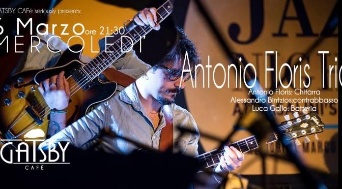 """6 marzo 2019 """"Jazzby – Antonio Floris Trio"""" al Gatsby Cafè"""