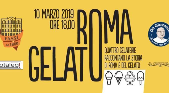 """10 marzo 2019 """"Roma Gelato"""" al Palazzo del Freddo Fassi"""