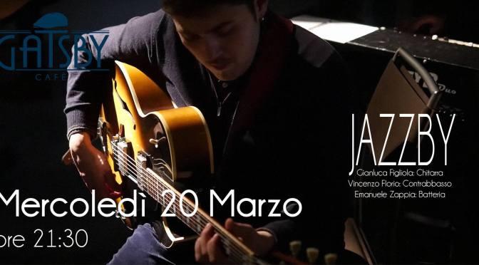 """20 marzo 2019 """"Jazzby – Gianluca Figliola Trio"""" al Gatsby Cafè"""