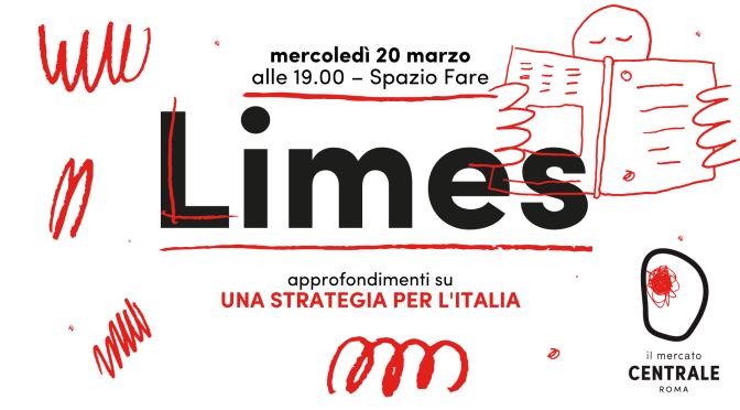 """20 marzo 2019 Presentazione del nuovo numero di Limes """"Una strategia per l'Italia"""" al Mercato Centrale"""