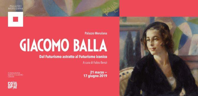 """21 marzo -17 giugno 2019 """"Giacomo Balla – dal Futurismo astratto al Futurismo iconico"""" al Palazzo Merulana"""