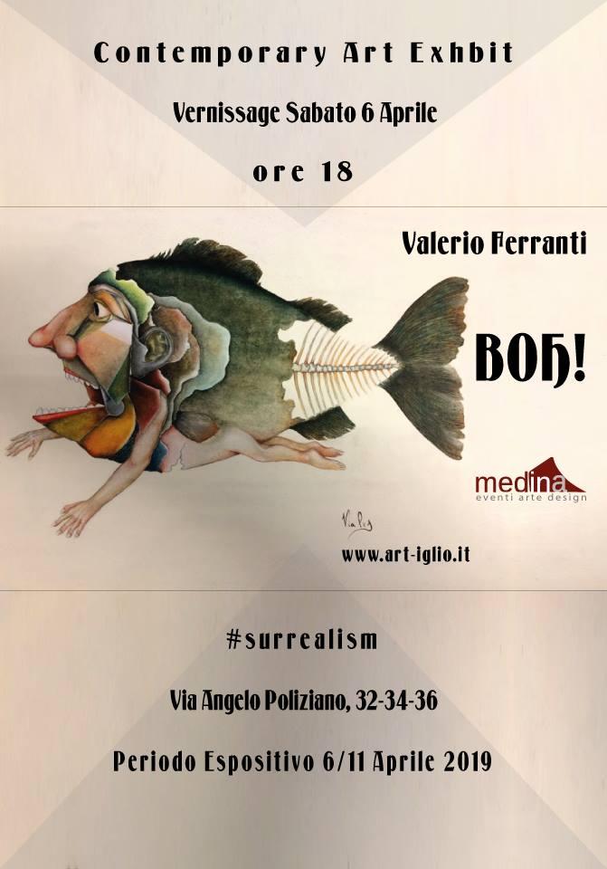 """6 – 11 aprile 2019 """"Boh!"""" mostra personale del pittore Valerio Ferranti allo Studio Medina"""