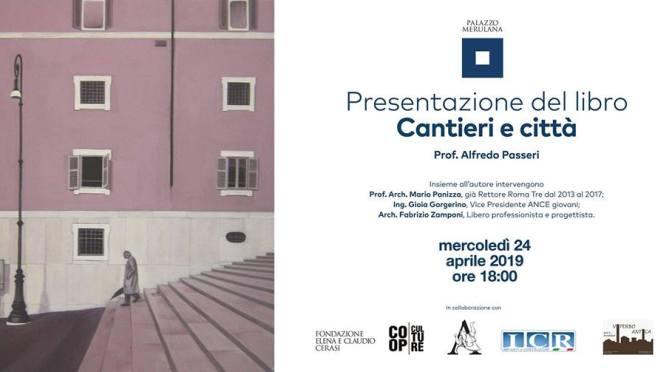 """24 aprile 2019 Presentazione del libro """"Cantieri e città"""" al Palazzo Merulana"""