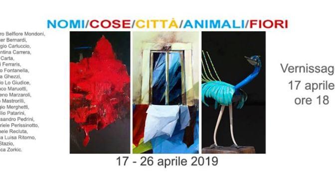 """17 – 26 aprile 2019 mostra """"Nomi/Cose/Città/Animali/Fiori"""" alla MUEF ArtGallery"""