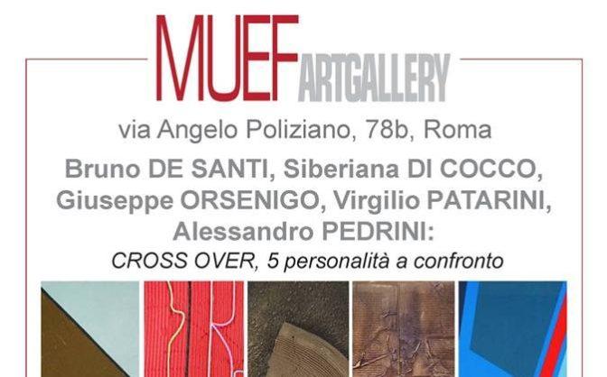 """27 aprile – 7 maggio 2019 """"Cross Over 2019: 5 personalità al confronto"""" mostra al Muef ArtGallery"""