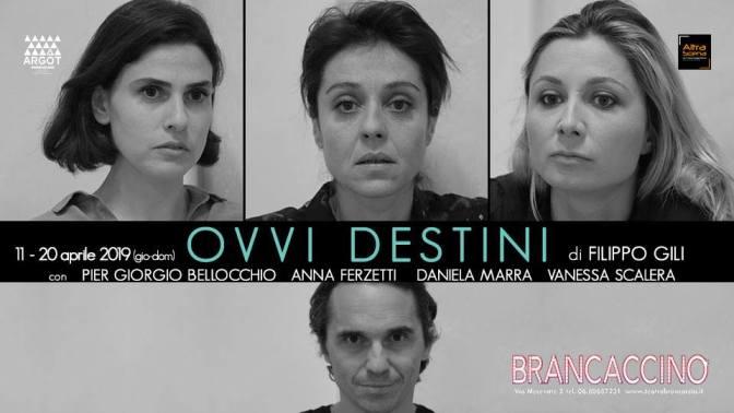 """11 – 21 aprile 2019 """"Ovvi Destini"""" al Teatro Brancaccino"""