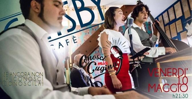 """10 maggio 2019 """"Conosci mia cugina – The Real Italian Swing!"""" al Gatsby Cafè"""