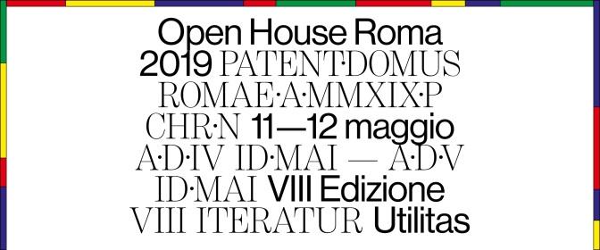 11 – 12 maggio 2019 Open House Roma #OHR 2019 VIII edizione