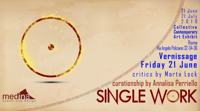 "21 giugno – 21 luglio 2019 ""Single Work"" Contemporary Art Exhibit allo Studio Medina"