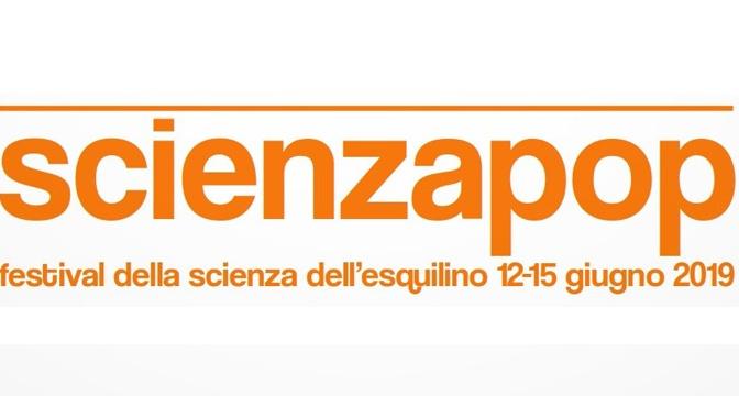 """12 – 15 giugno 2019 """"ScienzaPop – Festival della Scienza all'Esquilino"""" alla Scuola Di Donato"""