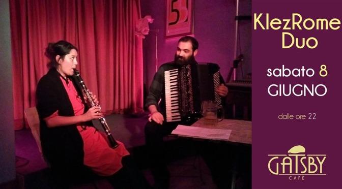 "8 giugno 2019 ""KlezRomeDuo – Klezmer Popular Music"" al Gatsby Cafè"