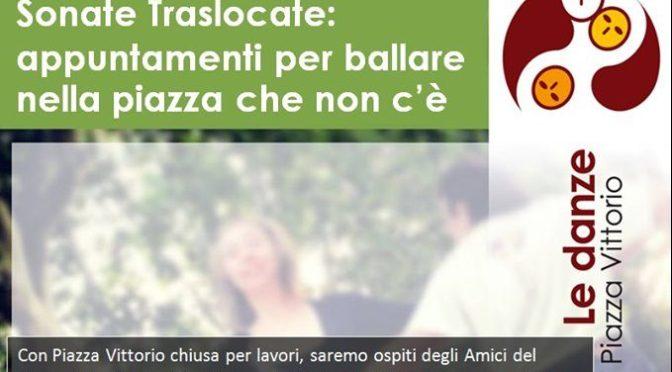 """""""Sonate Traslocate: per ballare nella piazza che non c'è"""" Le Danze di Piazza Vittorio al Parco di via carlo Felice – Il programma dell'Estate 2019"""