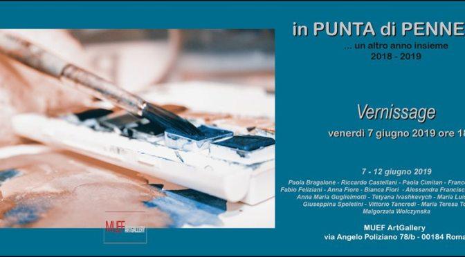 """7 – 12 giugno 2019 """"In Punta di Pennello"""" Mostra d'arte collettiva al MuefArtGallery"""