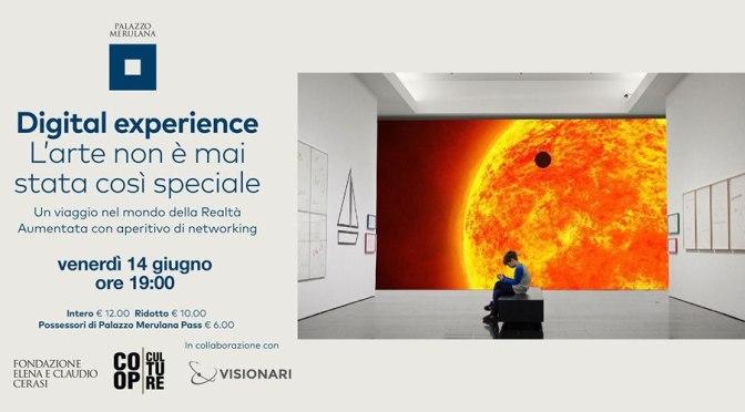 """14 giugno 2019 """"Digital Experience l'arte non è mai stata così speciale"""" al Palazzo Merulana"""