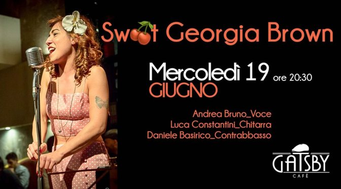 "19 giugno 2019 ""Sweet Georgia Brown, New Orleans mood"" al Gatsby Cafè"