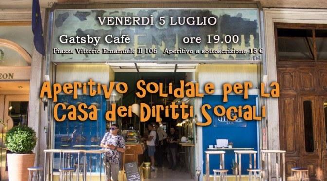 5 luglio 2019 Aperitivo solidale per la Casa dei Diritti Sociali al Gatsby Cafè