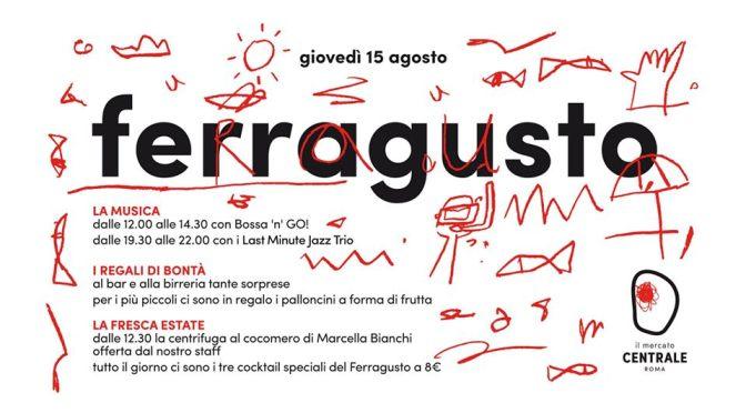 """15 agosto 2019 """"Ferragusto"""" al Mercato Centrale"""