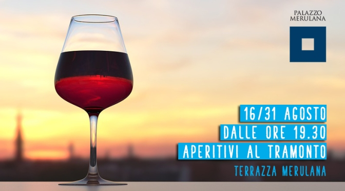 """16 – 31 agosto 2019 """"Aperitivi al tramonto"""" al Palazzo Merulana"""