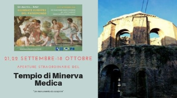 21, 22 settembre -18 ottobre 2019 Aperture straordinarie del cd. Tempio di Minerva Medica
