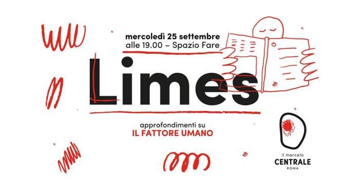 """25 settembre 2019 presentazione del nuovo numero di Limes""""Il fattore umano"""" al Mercato Centrale"""