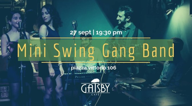 "27 settembre 2019 ""Mini Swing Gang band"" al Gatsby Cafè"