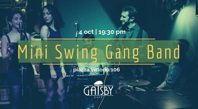 "4 ottobre 2019 ""Mini Swing Gang band"" al Gatsby Cafè"