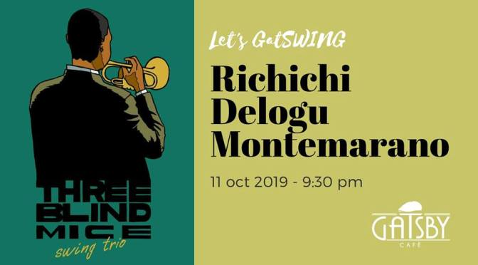 "11 ottobre 2019 ""Three Blind Mice – Swing Trio"" al Gatsby Cafè"