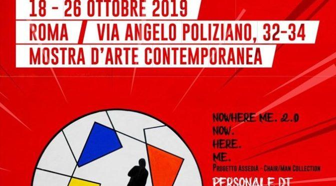 "18 – 26 ottobre 2019 ""Nowhere me 2.0 Now Here Me"" Mostra d'arte contemporanea presso lo Studio Medina"