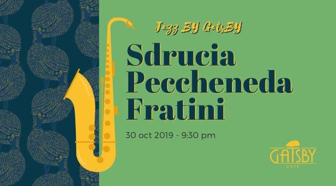 "30 novembre 2019 ""Jazz by Gatsby – Sdrucia, Peccheneda, Fratini"" al Gatsby Cafè"