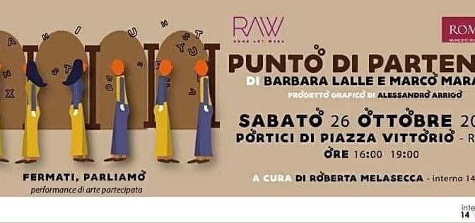 """RAW 2019 26 ottobre 2019 """"Punto di partenza"""" Performance sotto i Portici di Piazza Vittorio"""