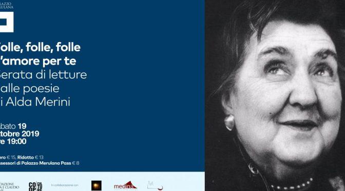 """19 ottobre 2019 """"Folle, folle, folle di amore per te – Serata di letture delle poesie di Alda Merini"""" al Palazzo Merulana"""