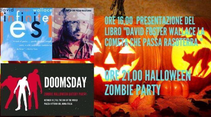 """31 ottobre 2019: ore 16,00 Presentazione del libro """"DAVID FOSTER WALLACE, la cometa che passa rasoterra"""" ore 21,00 """"Halloween Zombie Party"""" al Gatsby Cafè"""