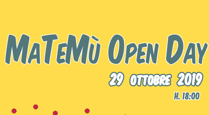 29 ottobre 2019 Matemù Open Day