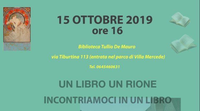 """15 ottobre 2019 per """"Un libro un Rione – Esquilino legge"""" incontro con Evelina Santangelo presso la Biblioteca Tullio De Mauro"""