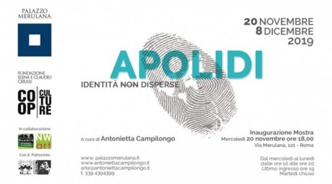 """20/11 – 8/12 2019 """"Apolidi – Identità non disperse"""" Mostra al Palazzo Merulana"""