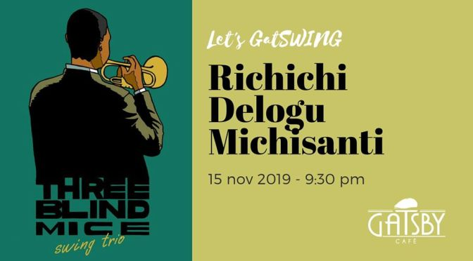 "15 novembre 2019 ""Three Blind Mice – Swing Trio"" al Gatsby Cafè"