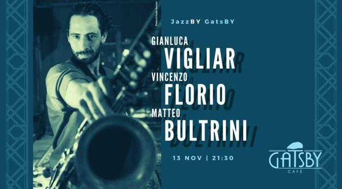 """13 novembre 2019 """"Jazz by Gatsby: Vigliar G Trio"""" al Gatsby Cafè"""