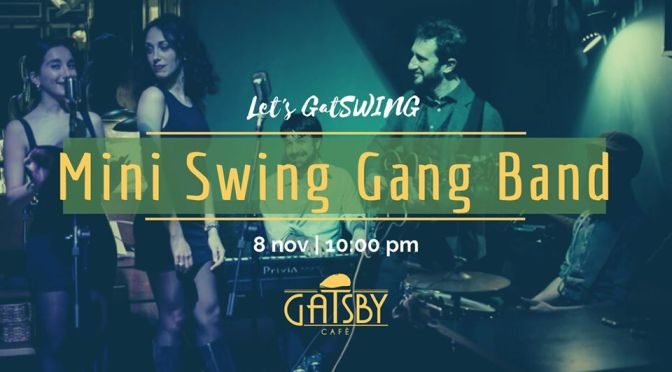 "8 novembre 2019 ""Mini Swing Gang band"" al Gatsby Cafè"