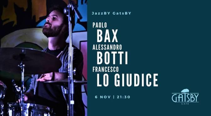 """6 novembre 2019 """"Jazz by Gatsby: Trio Bax"""" al Gatsby Cafè"""
