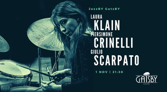 "1 novembre 2019 ""Jazz by Gatsby – Klain, Crinelli, Scarpato"" al Gatsby Cafè"