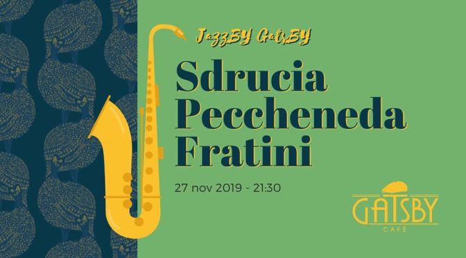 "27 novembre 2019 ""Jazz by Gatsby – Sdrucia, Peccheneda, Fratini"" al Gatsby Cafè"