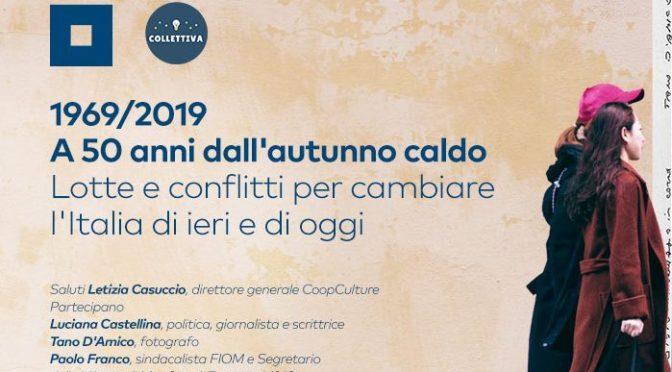 """27 NOVEMBRE 2019 """"1969/2019 – A 50 anni dall'autunno caldo"""" al Palazzo Merulana"""