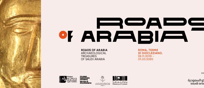 """28 novembre 2019 – 1 marzo 2020 """"Roads of Arabia – Archaeological Treasures of Saudi Arabia"""" al Museo Nazionale Romano alle Terme di Diocleziano"""