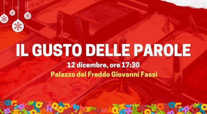 """12 dicembre 2019 """"Il gusto delle parole"""" al Palazzo del Freddo Fassi"""