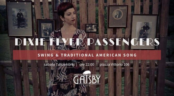 """7 dicembre 2019 """"Dixie Flyer Passengers – Swing & Traditional American Song"""" al Gatsby Cafè"""