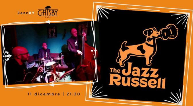 "11 dicembre 2019 ""Jazz by Gatsby – The Jazz Russell"" al Gatsby Cafè"