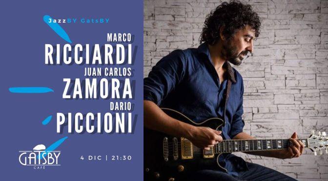 """4 dicembre 2019 """"Jazz by Gatsby – Ricciardi, Zamora, Piccioni Trio"""" al Gatsby Cafè"""