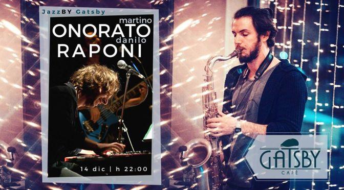 """14 dicembre 2019 """"Jazz by Gatsby – Martino Onorato + Danilo Raponi"""" al Gatsby Cafè"""