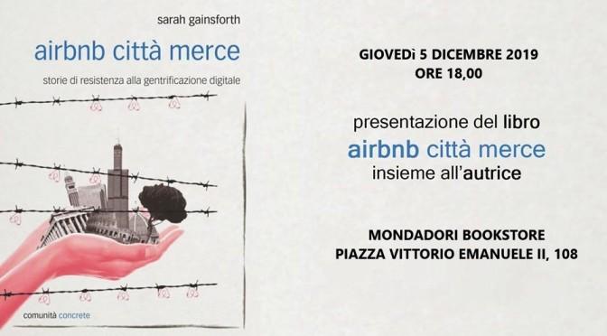 """5 dicembre 2019 Presentazione del libro """"Airbnb città merce"""" presso la libreria Bookstore Mondadori"""