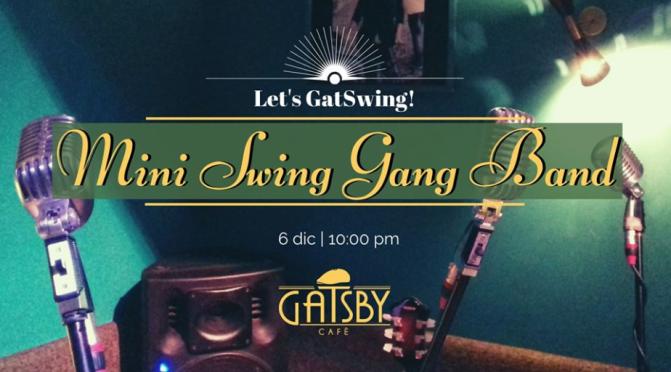 "6 dicembre 2019 ""Let's GatSwing! – Mini Swing Gang Band"" al Gatsby Cafè"